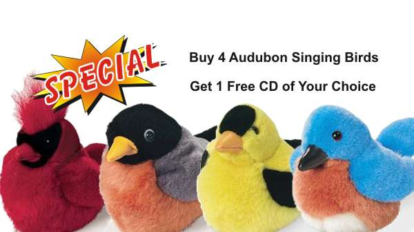 Buy 4 Audubon Singing Birds and Get 1 FREE CD of Your Choice!