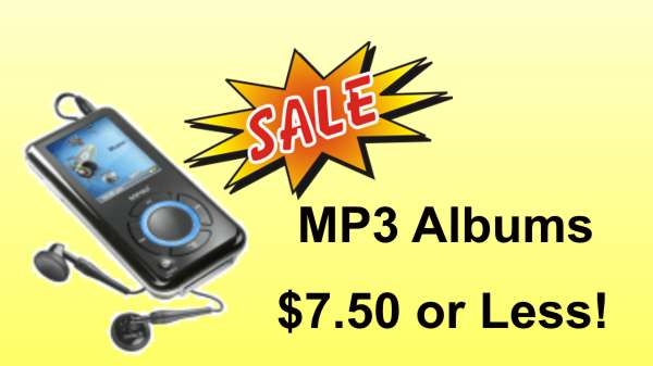 Sale: All MP3 Albums $7.50 or Less!!!